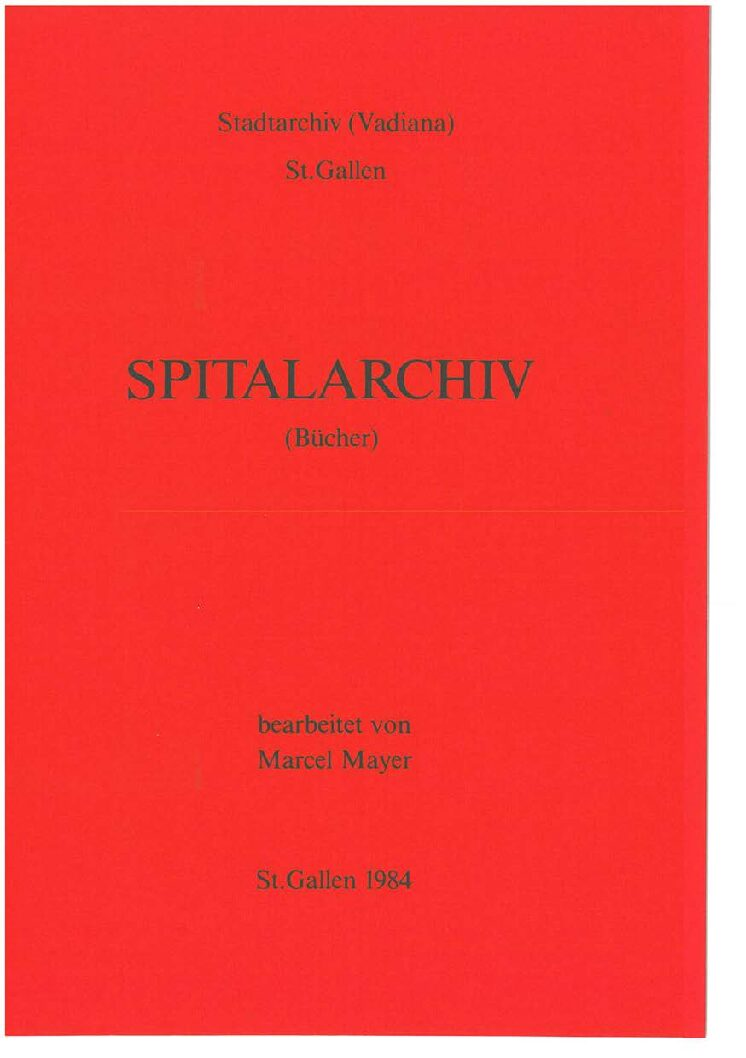 Spitalarchiv (Bücher) (Marcel Mayer, St. Gallen 1984)