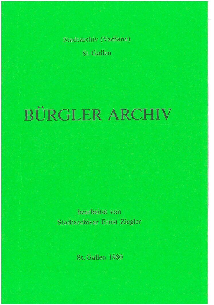 Bürglerarchiv (Ernst Ziegler, St. Gallen 1980)
